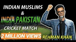 Download Indian Muslims & India Pakistan Cricket Match | Standup Comedy By Rehman Khan Video