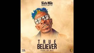 Download Shatta Wale – True Believer ft. Addi Self & Natty Lee (Audio Slide) Video