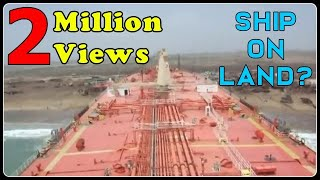 Download Beaching a large Ship (Oil Tanker) Video