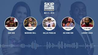 Download UNDISPUTED Audio Podcast (5.21.18) with Skip Bayless, Shannon Sharpe, Joy Taylor | UNDISPUTED Video