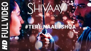 Download Tere Naal Ishqa Full Video Song || SHIVAAY || Kailash Kher | Ajay Devgn | T-Series Video
