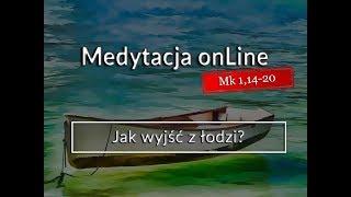 Download Medytacja Pisma Świętego - Jak wyjść z łodzi? [#Mk 1,14-20] 21.01.2018 Video