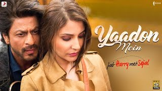 Download YAADON MEIN – Anushka Sharma | Shah Rukh Khan | Pritam | Latest Love Song 2017 Video