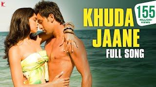 Download Khuda Jaane - Full Song | Bachna Ae Haseeno | Ranbir Kapoor | Deepika Padukone | KK | Shilpa Video