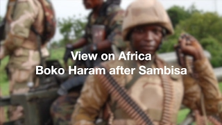 Download View on Africa: Boko Haram after Sambisa Video
