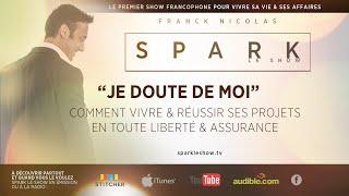 Download Comment augmenter sa confiance en soi - SPARK LE SHOW par Franck Nicolas. Video