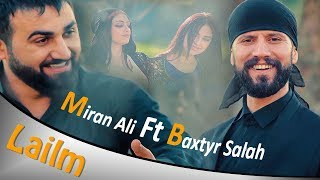 Download Miran Ali Ft. Baxtyar Salih - Lailm 2019 Video