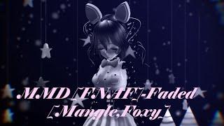 Download MMD [FNAF]-Faded (Dubstep Remix) [Mangle,Foxy] Video