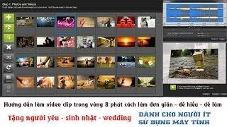 Download Hướng dẫn làm video clip tặng người yêu, bạn bè, sinh nhật, đám cưới Video