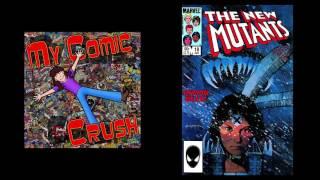 Download My Comic Crush Podcast - Episode 14: The New Mutants - The Demon Bear Saga Video