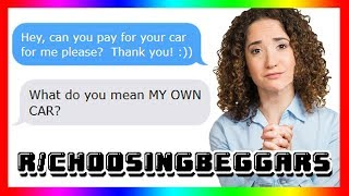 Download r/Choosingbeggars #2 | ″Buy your OWN car for me please″ Video