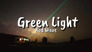 Download Rod Wave - Green Light (Lyrics) Video