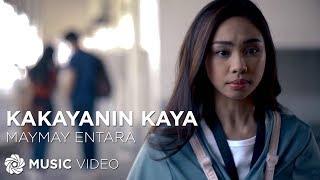 Download Kakayanin Kaya - Maymay Entrata (Music Video) Video
