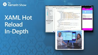 Download XAML Hot Reload for Xamarin.Forms In-Depth   The Xamarin Show Video