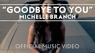 Download Michelle Branch - Goodbye To You Video