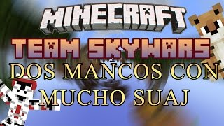 Download ★ DOS MANCOS CON MUCHO SUAJ - Minecraft Team Skywars Online Video