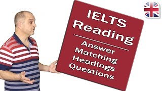 Download IELTS Reading Exam - Answer Matching Headings Questions Video