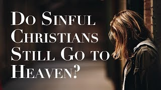 Download Can a Christian Live in Sin and Still Go to Heaven? Video