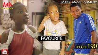 Download FAVOURITE (Mark Angel Comedy) (Episode 190) Video