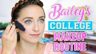 Download Bailey's COLLEGE Daily Makeup Routine Video
