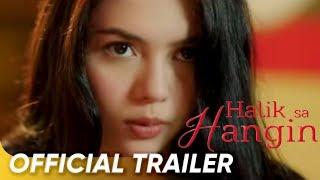 Download Official Trailer | 'Halik Sa Hangin' | Julia Montes, Gerald Anderson, and JC De Vera Video