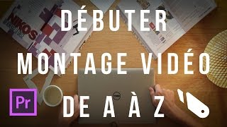 Download Le montage vidéo de A à Z sur Premiere Pro (DEBUTANTS en une seule partie) Video