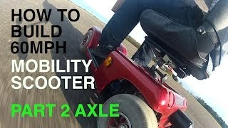 Download How to build a 60MPH MOBILITY SCOOTER #2 Axle Video