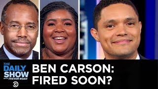 Download Is Ben Carson On His Way to Getting Fired? | The Daily Show Video