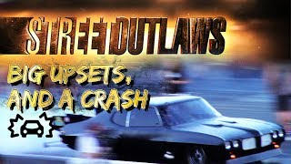 Download Street Outlaws Big Upsets, and a Crash Video