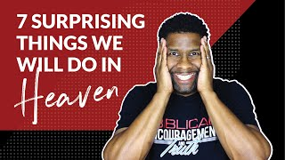Download 7 Surprising Things We Will Do in Heaven that Might Shock You Video