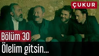 Download Çukur 30. Bölüm - Ölelim Gitsin... Video