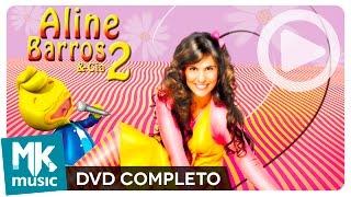 Download Aline Barros e Cia 2 (DVD COMPLETO) Video