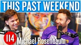Download Michael Rosenbaum   This Past Weekend #114 Video