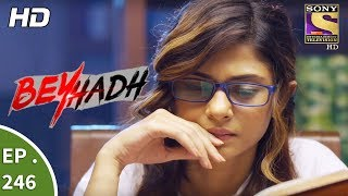 Download Beyhadh - बेहद - Ep 246 - 19th September, 2017 Video