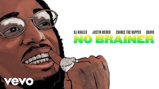 Download DJ Khaled - No Brainer (Audio) ft. Justin Bieber, Chance the Rapper, Quavo Video