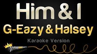 Download G-Eazy & Halsey - Him & I (Karaoke Version) Video