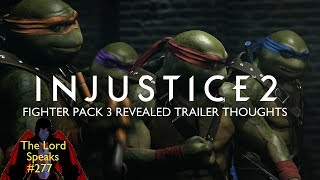 Download The Lord Speaks #277: Injustice 2 Fighter Pack 3 Revealed Trailer Thoughts Video