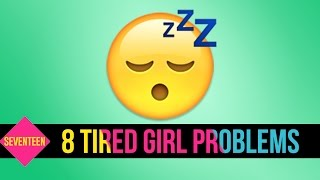 Download 8 Things Only Tired Girls Understand Video