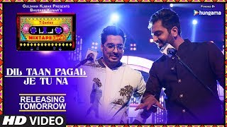 Download Dil Taan Pagal/Je Tu Na | 1 Day To Go | T-Series Mixtape Punjabi | Akhil Sachdeva Amber Vashisht | Video