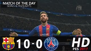 Download FC Barcelona vs Paris Saint Germain | 10 - 0 | Goals & Highlights | PES 2017 Gameplay Video
