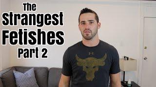 Download The Strangest Fetishes Pt 2 Video