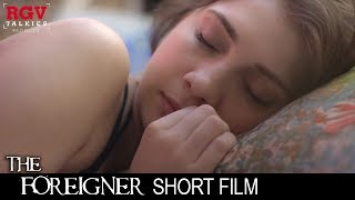 Download Ram Gopal Varma's The Foreigner | A Taruna Khanagwal Short Film | RGVTalkies Video