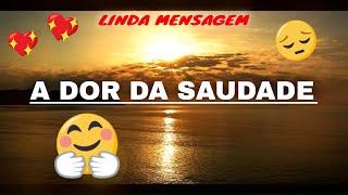 Download A DOR DA SAUDADE - REFLEXÃO Video