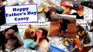 Download Happy Fathers Day Casey!! Video