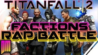 Download Titanfall 2 6-Way Faction Rap Battle ″Last Faction Standing″ Video