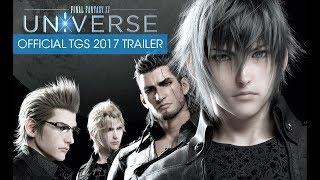 Download Final Fantasy XV: Universe - Official TGS 2017 Trailer Video