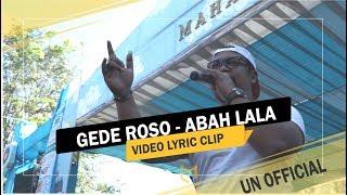 Download ABAH LALA - GEDE ROSO VIDEO LIRIK Video