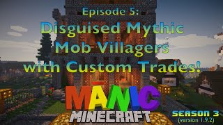 Download Manic Minecraft Season 3 - Episode 5 - Disguised Mythic Mob Villagers with Custom Trades Video