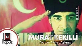 Download Murat Kekilli - Vatan Millet Aşkına ( 15 Temmuz Marşı ) Video