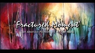 Download Abstract Painting 'Fractured Moment' Abstract art full demo. Video